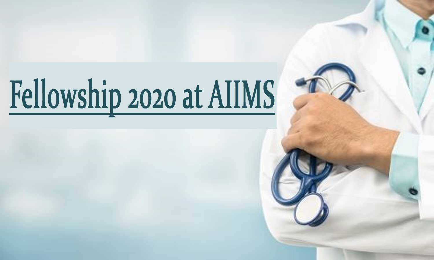 Fellowship 2020 at AIIMS: Register now; Check out schedule, eligibility criteria, fee, seats here