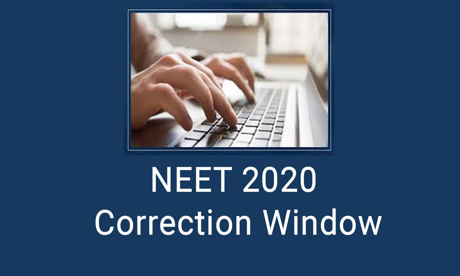 Coronavirus: NTA reopens Correction Facility for NEET 2020 online application forms